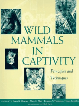 Wild Mammals in Captivity (Erstauflage)