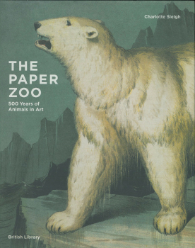 The Paper Zoo - 500 Years of Animals in Art