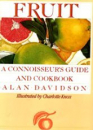 Fruit: A Connoisseur's Guide and Cookbook