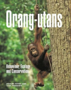 Orang-utans: Behaviour, Ecology and Conservation
