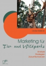 Marketing für Tier- und Wildparks