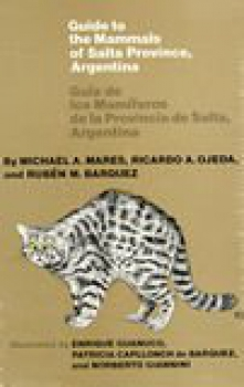 Guide to the Mammals of Salta Province, Argentina