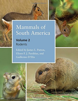 Mammals of South America, Volume 2: Rodents