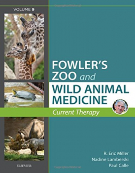 Fowler's Zoo and Wild Animal Medicine Current Therapy - Vol. 9
