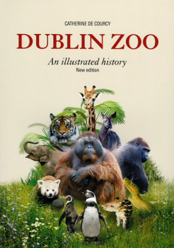 Dublin Zoo - An illustrated history (new edition)