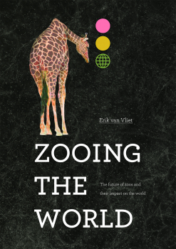 Zooing the World - The future of zoos and their impact on the world