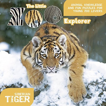 The Little Zoo Explorer - Siberian Tiger