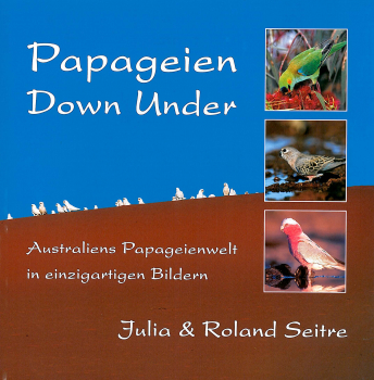 Papageien Down Under - Australiens Papageienwelt