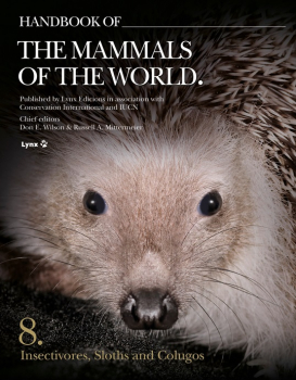 Handbook of the Mammals of the World - Volume 8 - Insectivores, etc