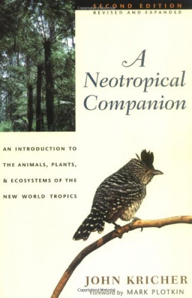 A Neotropical Companion: An Introduction to the Animals, Plants, and Ecosystems of the New World Tropics