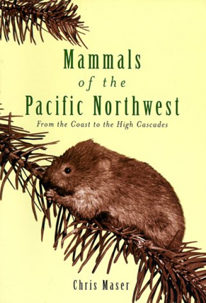 Mammals of the Pacific Northwest: From the Coast to the High Cascades